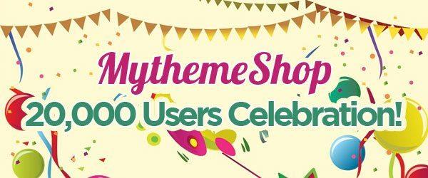 MyThemeShop 20,000 Customer Celebration