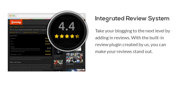 Take your blogging to the next level by adding in reviews. With the built-in review plugin created by us, you can make your reviews stand out.
