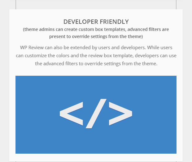 Developer Friendly (theme admins can create custom box templates, advanced filters are present to override settings from the theme)