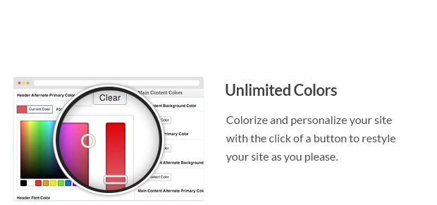 Colorize and personalize your site with the click of a button to restyle your site as you please.