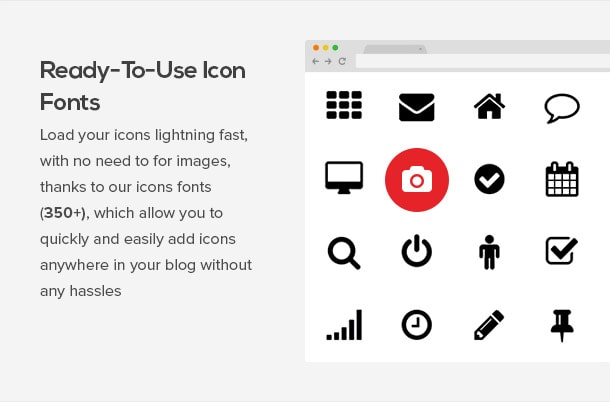 Load icons lightening fast. With no need for iamges. Thanks to our SVG font icons.
