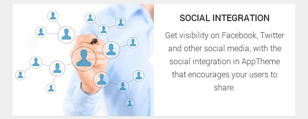 Get visibility on Facebook, Twitter and other social media, with the social integration in AppTheme that encourages your users to share.
