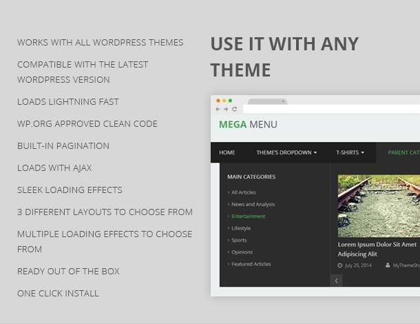 Works with all WordPress themes Compatible with the latest WordPress version Loads lightning fast WP.org approved clean code Built-in Pagination Loads with AJAX Sleek loading effects 3 different layouts to choose from Multiple loading effects to choose from Ready out of the box One click install