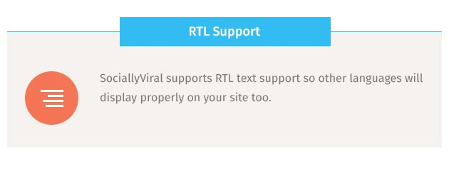 SociallyViral supports RTL text support so other languages will display properly on your site too.