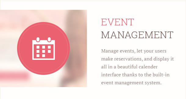Manage events, let your users make reservations, and display it all in a beautiful calender interface thanks to the built-in event management system.