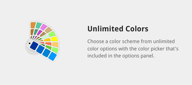 Choose a color scheme from unlimited color options with the color picker that's included in the options panel.