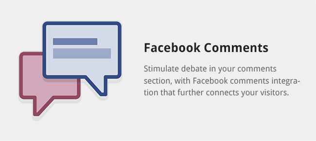 Stimulate debate in your comments section, with Facebook comments integration that further connects your visitors.