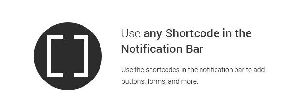 Use Any Shortcode in The Notification Bar