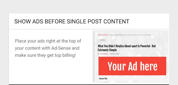 Place your ads right at the top of your content with Ad-Sense and make sure they get top billing!
