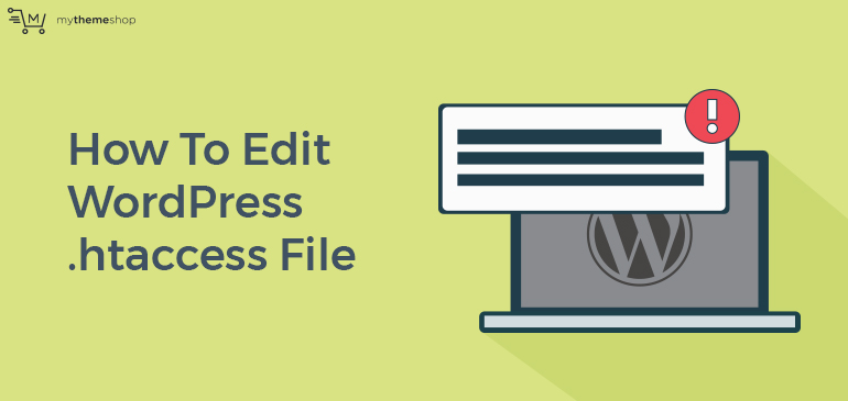 How to Edit the  htaccess File in WordPress? @ MyThemeShop