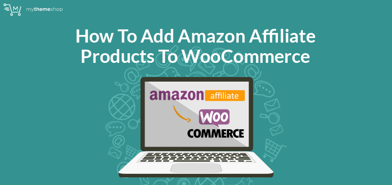 How-to-Add-Amazon-Affiliate-Products-To-WooCommerce