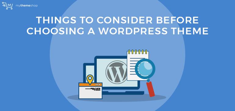 Things-to-Consider-Before-Choosing-a-WordPress-Theme