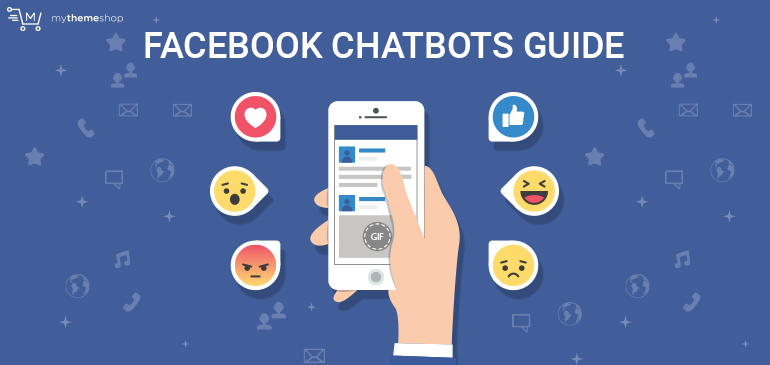 Facebook Chatbots Guide for Beginners @ MyThemeShop