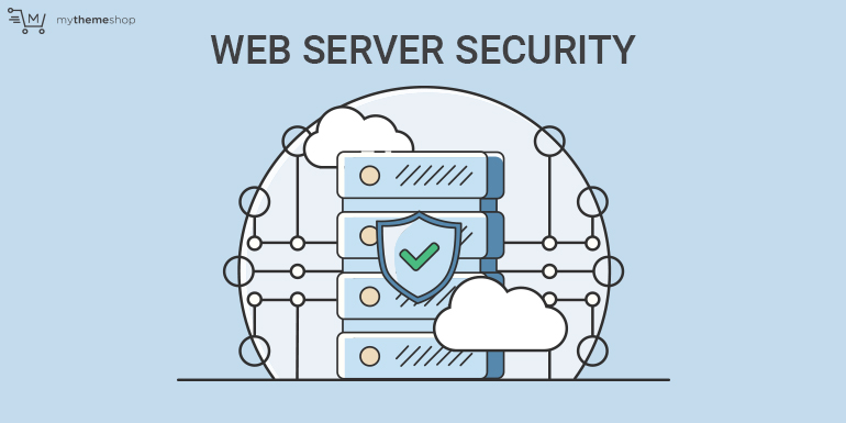 The Ultimate Web Server Security Guide @ MyThemeShop