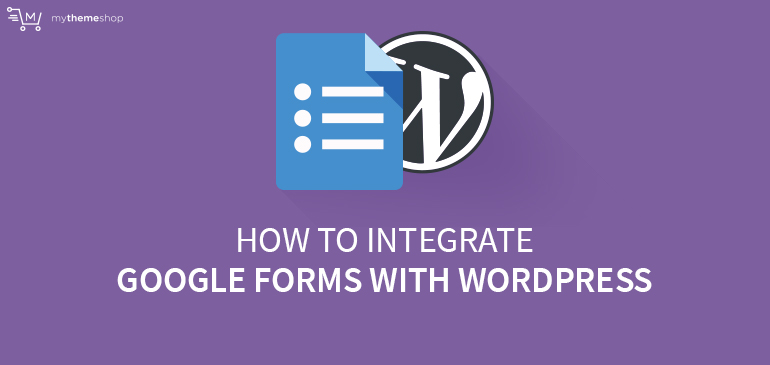How-to-Integrate-Google-Forms-With-WordPress