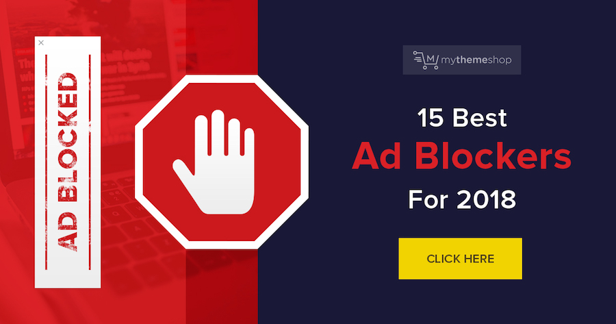 15 Best Ad Blockers That Remove Ads & Protect Your Privacy @ MyThemeShop