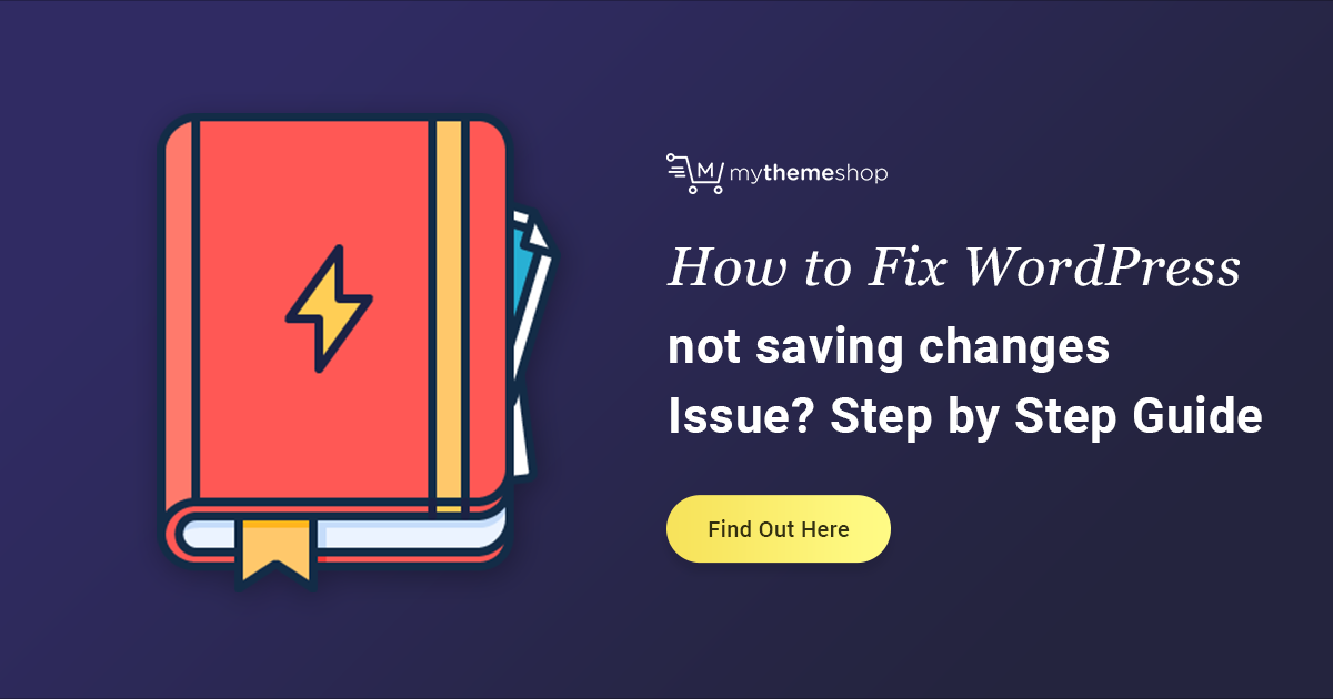 Fix WordPress Page Updates Not Working & Saving Changes - MyThemeShop