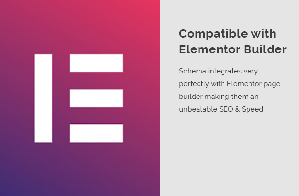 Schema integrates very perfectly with Elementor page builder making them an unbeatable SEO & Speed optimized combination.
