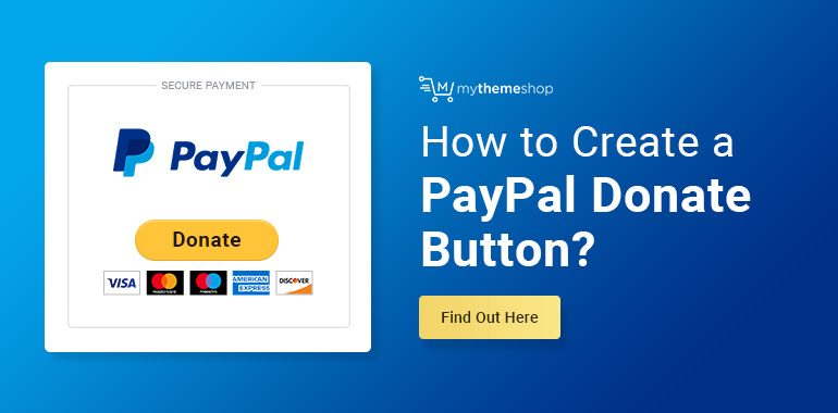 How-to-Create-a-PayPal-Donate-Button-for-Your-WordPress-Site